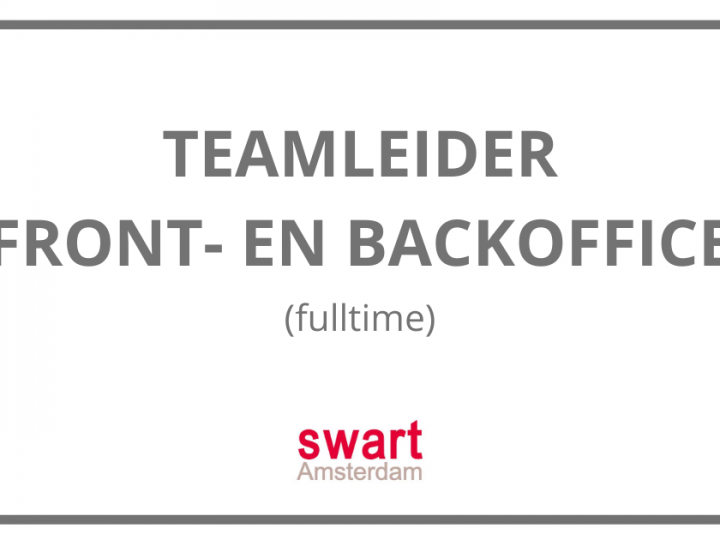 VACATURE: Teamleider Front- en Backoffice (fulltime)